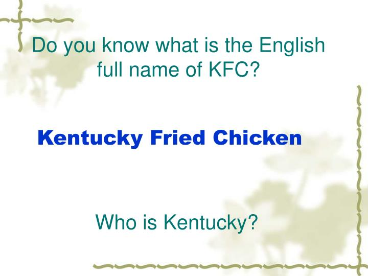 Do you know what is the english full name of kfc