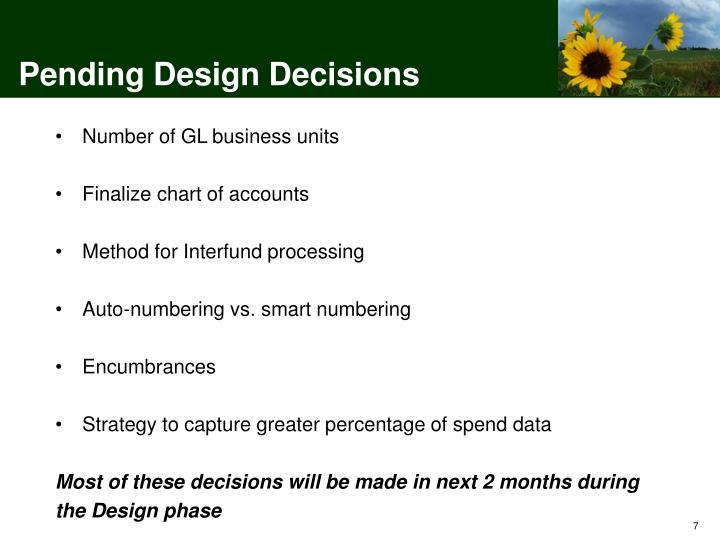 Pending Design Decisions