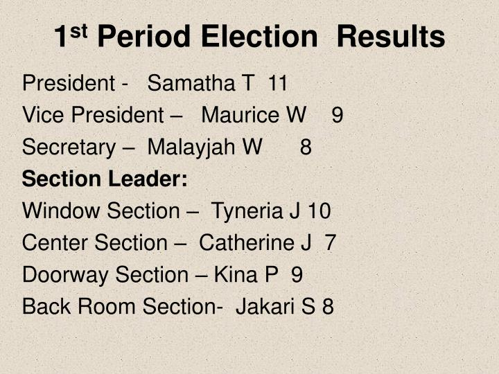 1 st period election results
