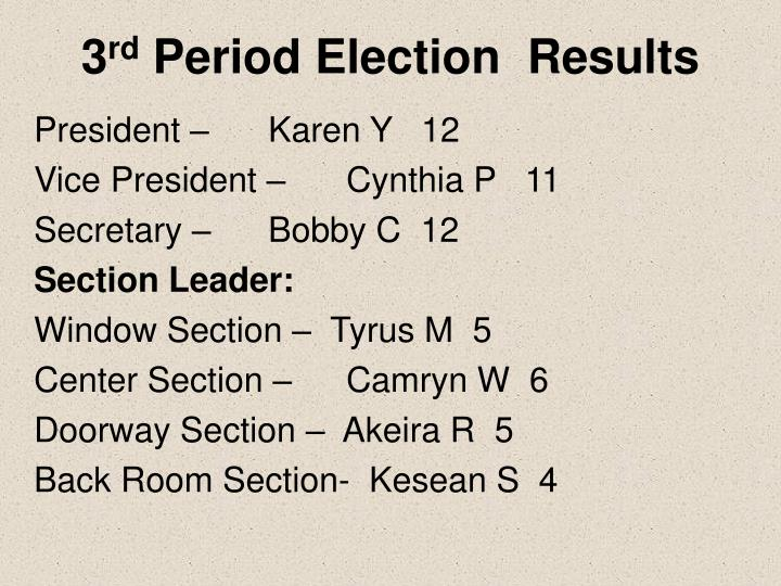 3 rd period election results