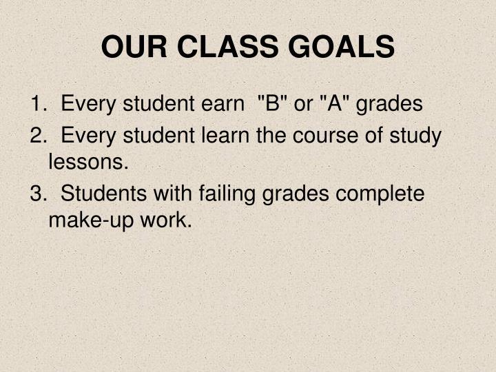 OUR CLASS GOALS