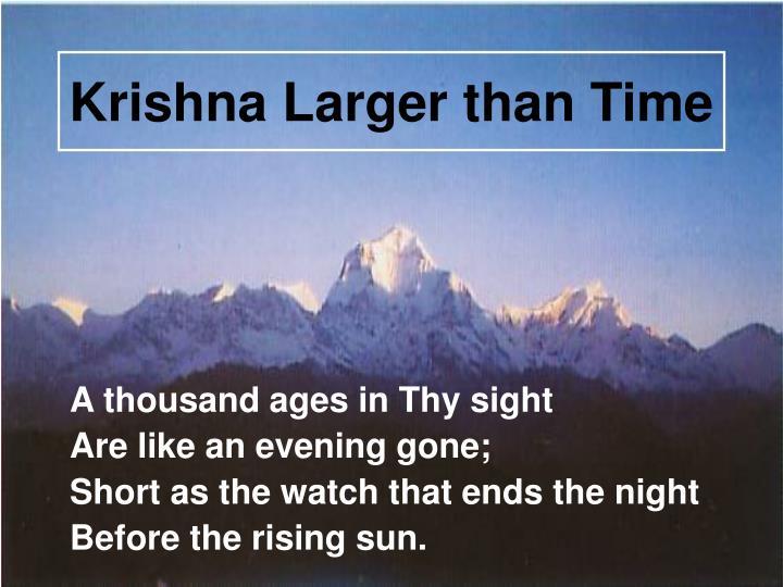 Krishna Larger than Time