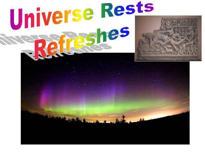 Universe Rests
