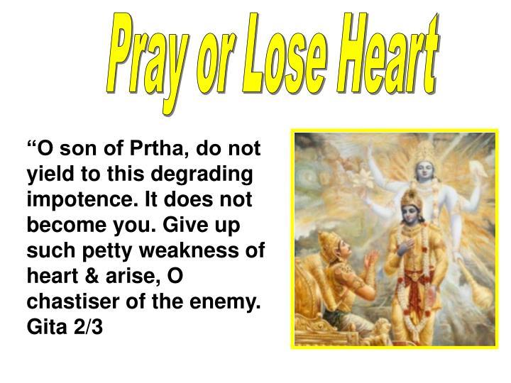 Pray or Lose Heart