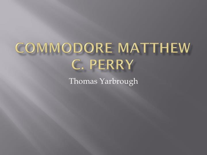 commodore matthew c perry n.