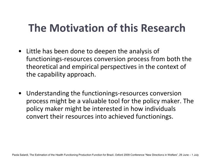 The motivation of this research