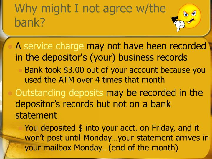 Why might I not agree w/the bank?