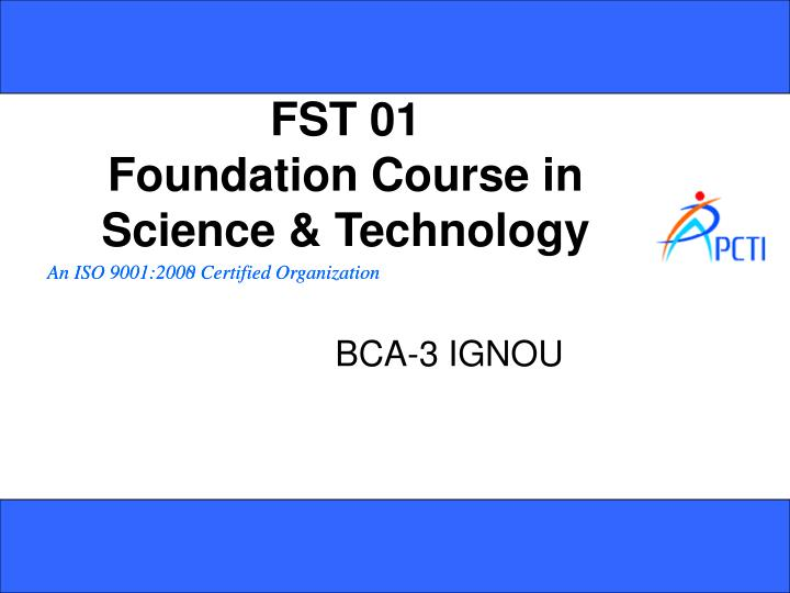 fst 01 foundation course in science technology n.