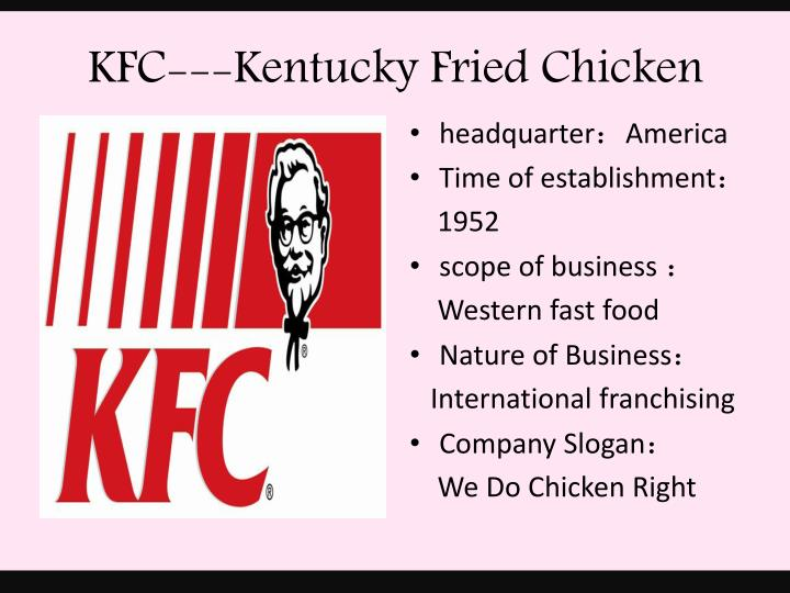 nature of business of kfc The fast food business in india is growing because large numbers of foreign restaurant chains have entered the indian market like, mcdonald's, kfc, and dominos.