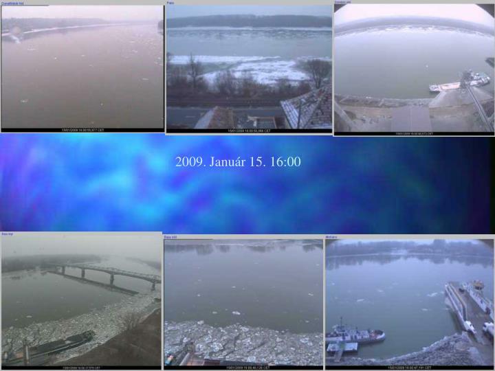 2009. Január 15. 16:00