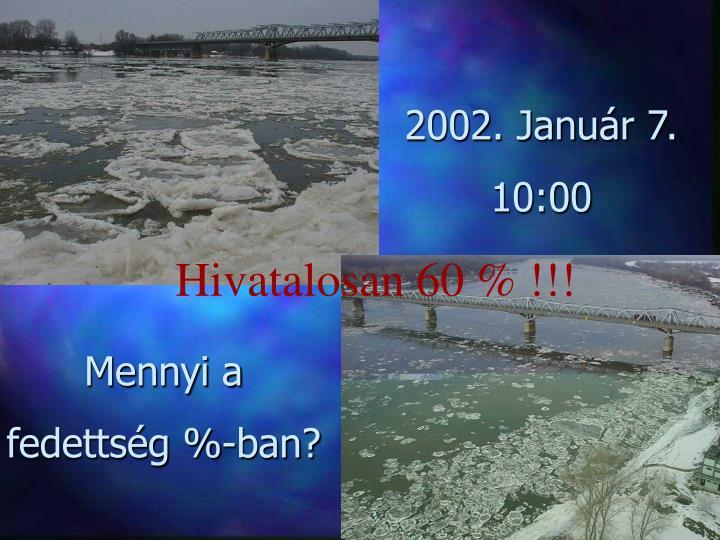2002. Január 7.