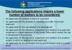 the following applications require a lower number of matters to be considered