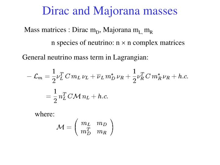 Dirac and Majorana masses