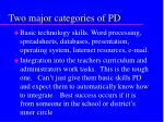 two major categories of pd