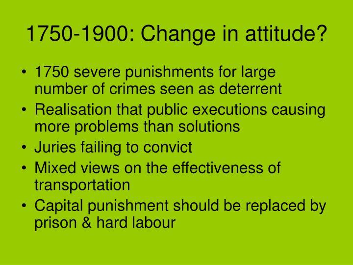1750-1900: Change in attitude?
