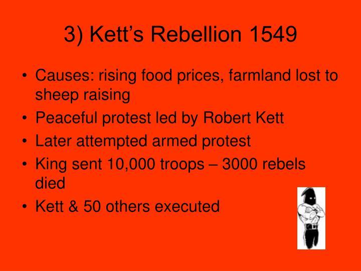 3) Kett's Rebellion 1549