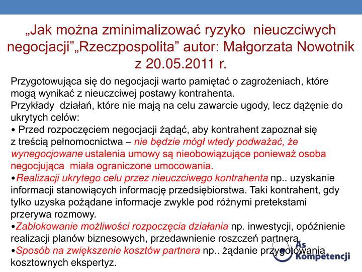 """""""Jak można zminimalizować ryzyko  nieuczciwych negocjacji""""""""Rzeczpospolita"""" autor: Małgorzata Nowotnik z 20.05.2011 r."""