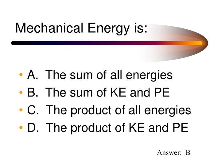 Mechanical Energy is: