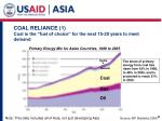 coal reliance 1 coal is the fuel of choice for the next 15 20 years to meet demand