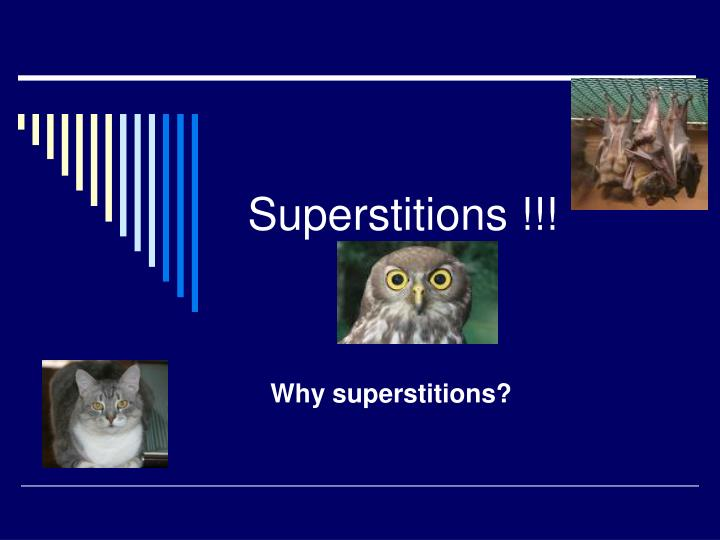 superstitions n.