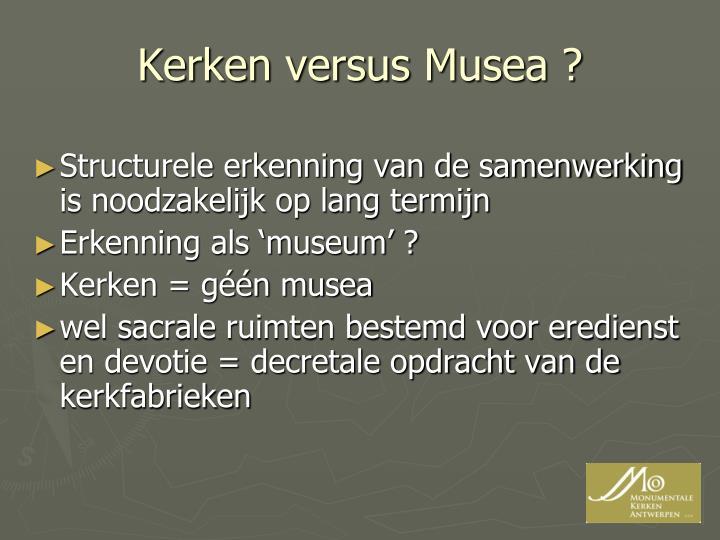Kerken versus Musea ?