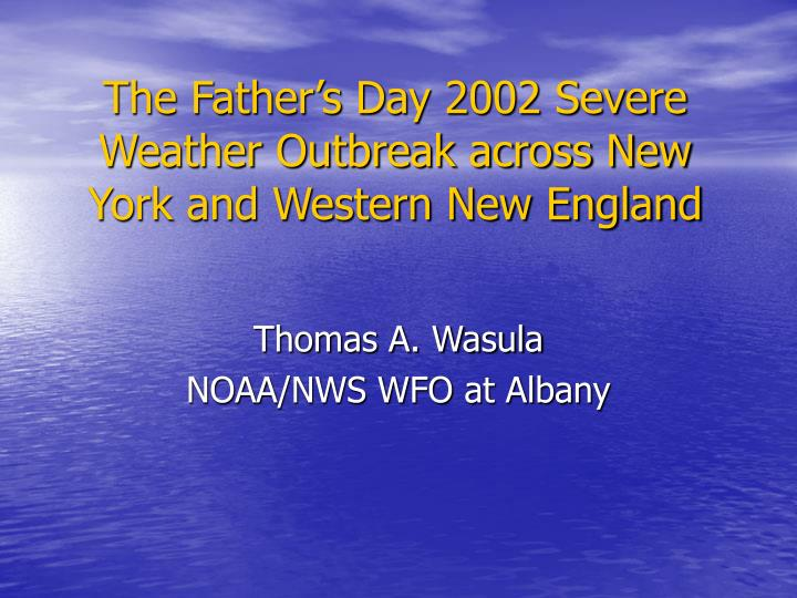 the father s day 2002 severe weather outbreak across new york and western new england n.