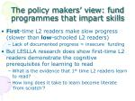 the policy makers view fund programmes that impart skills