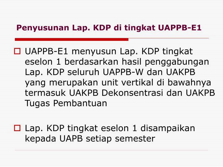 Penyusunan Lap. KDP di tingkat UAPPB-E1
