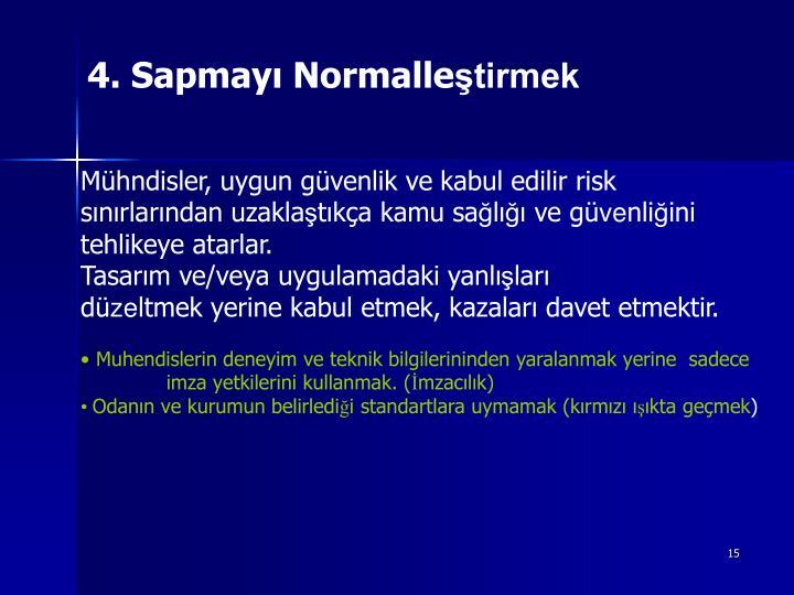 4. Sapmayı Normalle