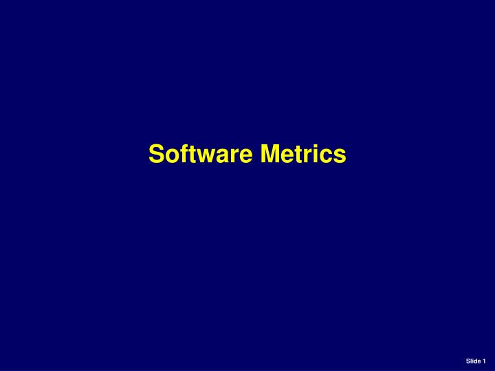 PPT - Software Metrics PowerPoint Presentation, free ...