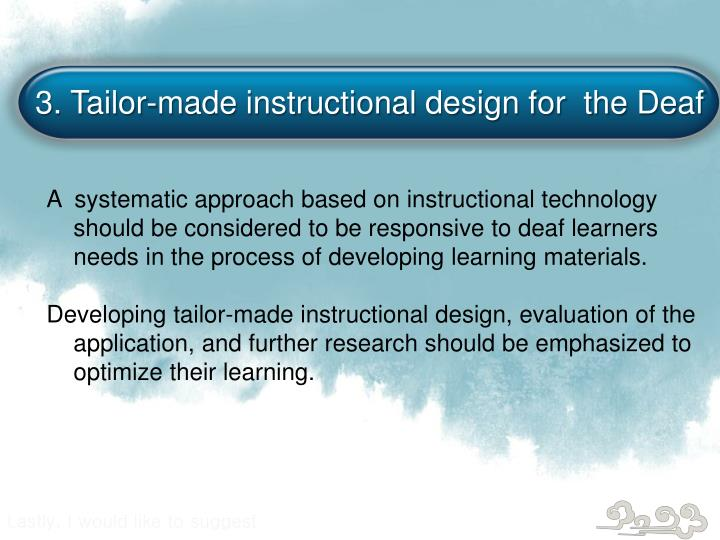 3. Tailor-made instructional design for  the Deaf