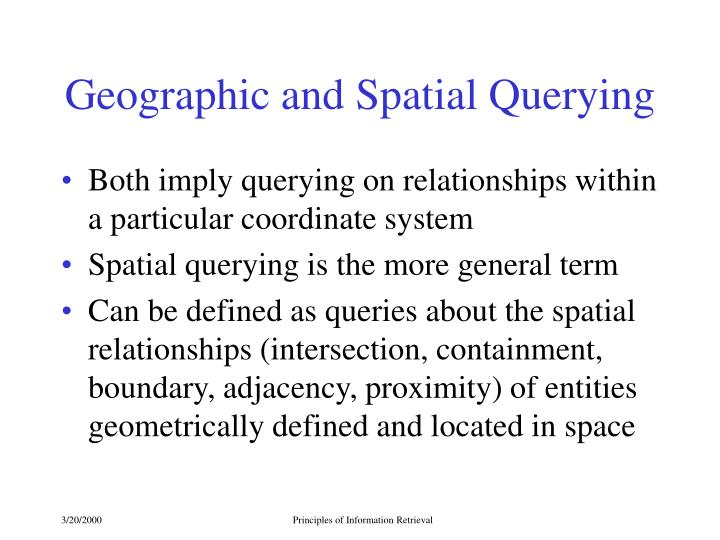 Geographic and Spatial Querying