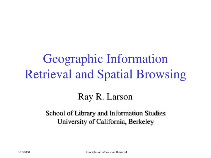 Geographic Information Retrieval and Spatial Browsing