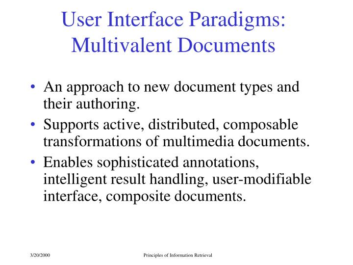 User Interface Paradigms: Multivalent Documents