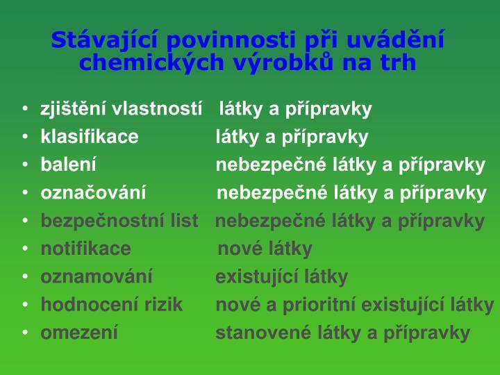 Stávající povinnosti při uvádění chemických výrobků na trh