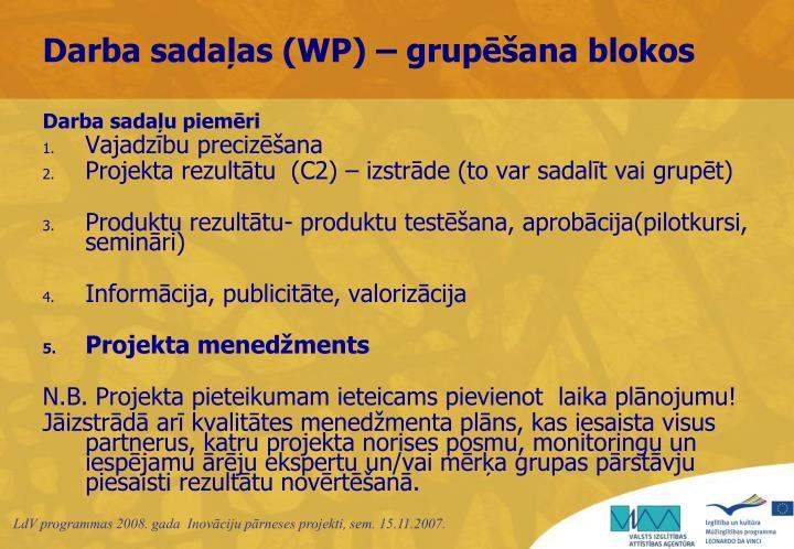 Darba sadaļas (WP) – grupēšana blokos