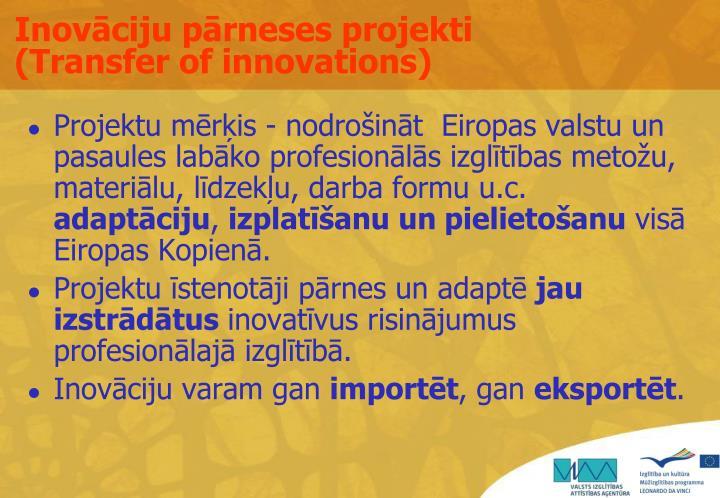 Inovāciju pārneses projekti (Transfer of innovations)