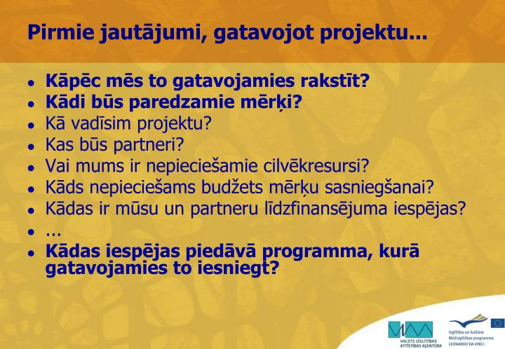 Pirmie jautājumi, gatavojot projektu...