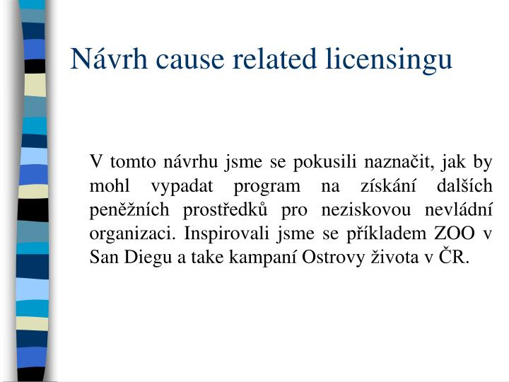 Návrh cause related licensingu