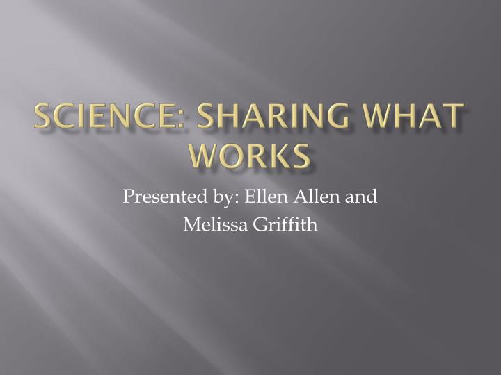 Science sharing what works