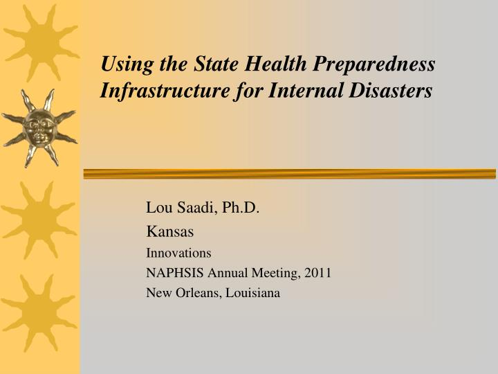 using the state health preparedness infrastructure for internal disasters n.
