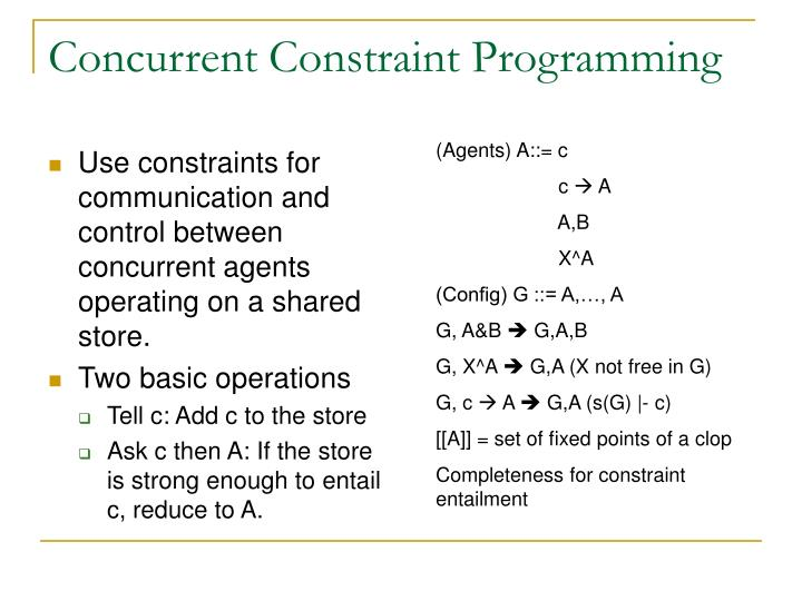 Use constraints for communication and control between concurrent agents operating on a shared store.