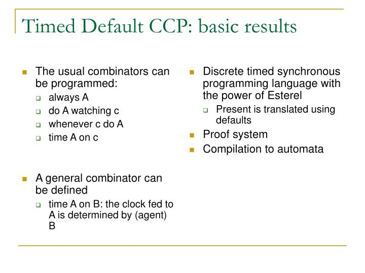 The usual combinators can be programmed: