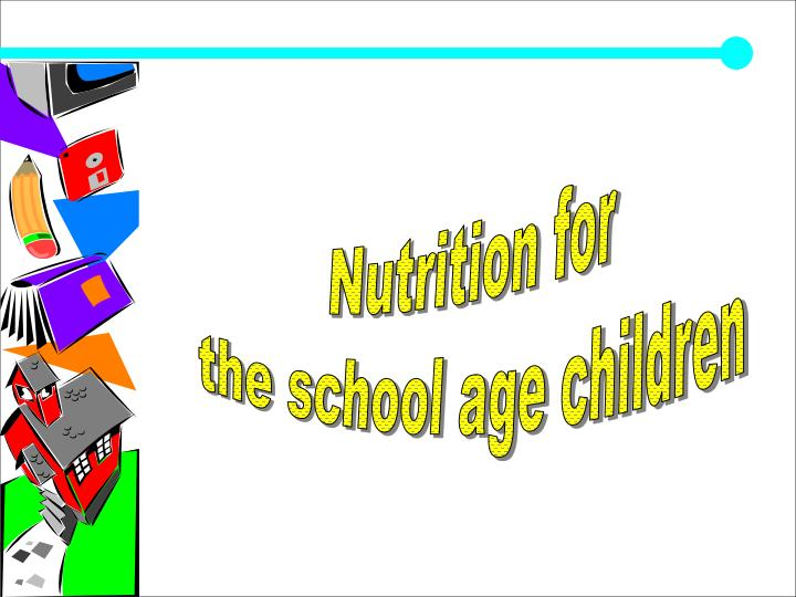 Ppt Nutrition For The School Age