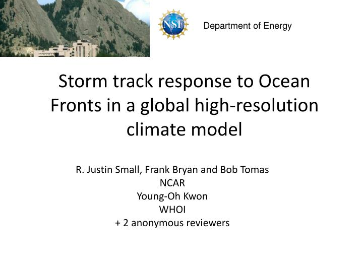 Storm track response to ocean fronts in a global high resolution climate model