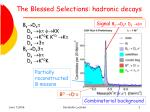 the blessed selections hadronic decays
