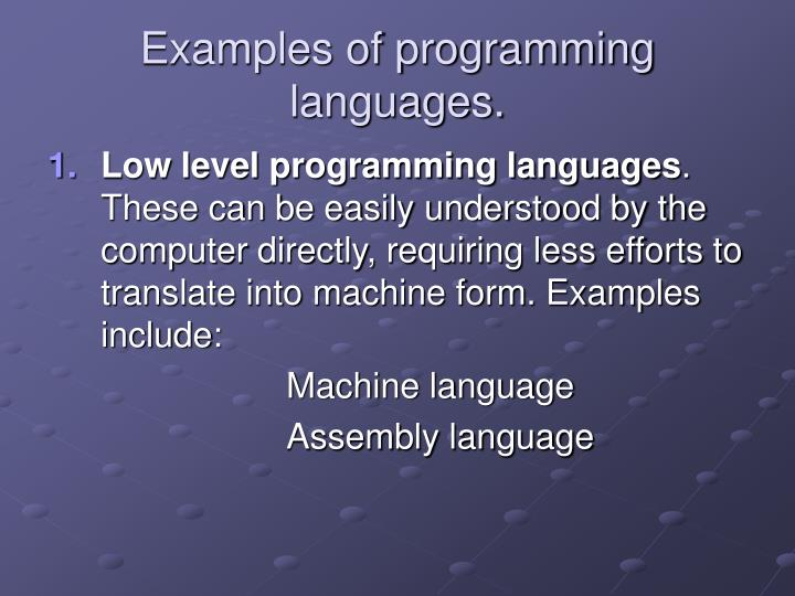 Examples of programming languages.