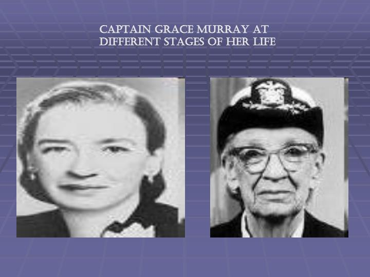 CAPTAIN GRACE MURRAY AT DIFFERENT STAGES OF HER LIFE