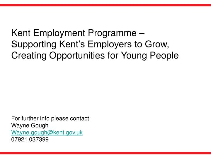 Kent Employment Programme – Supporting Kent's Employers to Grow, Creating Opportunities for Young People