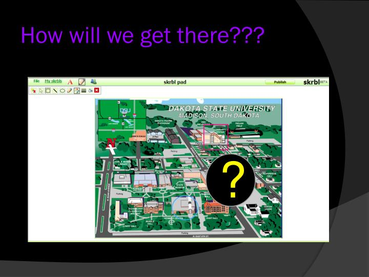 How will we get there???